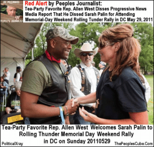 WEBCommentary(tm) - Left-Stream Media Laments Failure of Their ...: Red Alert by Peeples Journalist:  Tea-Party Favorite Rep. Allen West Disses Progressive News  Media Report That He Dissed Sarah Palin for Attending  ST Memorial-Day Weekend Rolling Tunder Rally in DC May 29, 2011  Tea-Party Favorite Rep. Allen West Welcomes Sarah Palin to  Rolling Thunder Memorial Day Weekend Rally  in DC on Sunday 20110529  PoliticalXray  ThePeoplesCube Com WEBCommentary(tm) - Left-Stream Media Laments Failure of Their ...