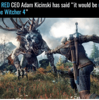 "Memes, 🤖, and Witcher: RED  CEO Adam Kicinski has said ""it would be  e Witcher 4"" Please don't toy with me 🙏🙏🙏"