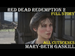 RED DEAD REDEMPTION 2 FULL STORY ALL CUTSCENES MARY-BETH