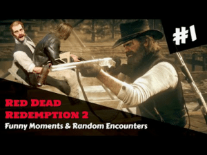 Red Dead Redemption 2 - Funny Moments & Random Encounters #1 https://www.youtube.com/watch?v=Yxrm-KAmmJM&feature=youtu.beBit random but here are some fun clips that I captured and put together a while ago, feel free to check it out and show it some love! Really appreciate the support!: Red Dead Redemption 2 - Funny Moments & Random Encounters #1 https://www.youtube.com/watch?v=Yxrm-KAmmJM&feature=youtu.beBit random but here are some fun clips that I captured and put together a while ago, feel free to check it out and show it some love! Really appreciate the support!