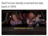 Last season sucked tho: Red Forman literally invented the dab  back in 1979  KURT WOOD SMITH Last season sucked tho