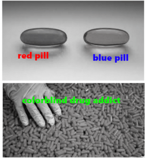 dont mix treatments you guys: red pill  blue pill  colorblind drug addict dont mix treatments you guys