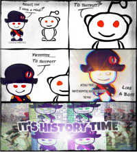 """Meme, History, and Time: REDDI,T, CA""""  I HAVE A MEME  r/HiscorvMemes  YESS$35...  TO SHITPosT  ACTUALLY MAKES  LIKE  A BOSS  THE MIND  La8n a  TSHISTOR TIME  a 1"""