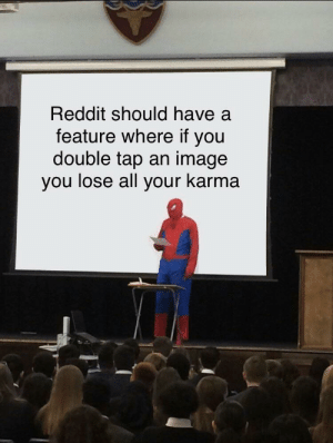 Teach 'em real quick by Action-Bell MORE MEMES: Reddit should have a  feature where if you  double tap an image  you lose all your karma Teach 'em real quick by Action-Bell MORE MEMES