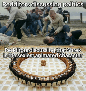 somebody once told me the world is gonna roll me: Redditors discussing politics  Redditors discussing that Shrek  is the sexiest animated character somebody once told me the world is gonna roll me