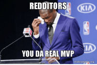 Da Real Mvp: REDDITORS  KIA  IA  YOU DA REAL MVP  makeameme.org