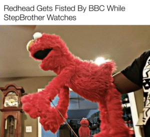 Watches, Dank Memes, and Bbc: Redhead Gets Fisted By BBC While  StepBrother Watches Rare footage