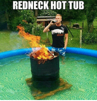 Memes, Redneck, and 🤖: REDNECK HOT TUB  attiCU