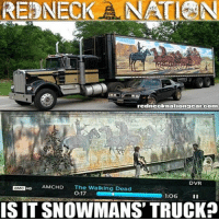 Beer, Guns, and Memes: REDNECKANATLAN  redniccknationsg car.com  DVR  DMC HD AMCHD  The Walking Dead  O:17  106  ISITSNOWMANS TRUCK 🤔DOUBLE TAP if ya think it is?🤔____________________________________________💥SHIRTS💥HATS💥STICKERS💥 🚨SHOP AT👉🏼LINK IS IN PROFILE👈🏼🚨 💻Shop- rednecknationgear.com💻 ▶️Also Follow:◀️ ✅Personal page- ✅@bobbyrednecknation✅ ✅3nd page- @the_redneck_army✅ ✅4th page- @rednecknationco✅ ✅5th page- @diptalk✅ ____________________________________________ rednecknation dippernation dieselnation southern trucks guns beer southernstrong country