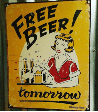 29+ Free Beer Tomorrow Meme Pictures