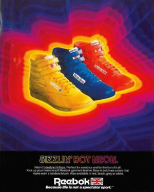 Hot Neon Reebok Shoes - Back to 80s.: Reeb  Eecboks  Reeboks.  SIZZLIN'HOT NEON.  Neon Ereestyle HJons, Perfect for aerobics and for the fun of it all.  Kick up your heels in soft Reebok garment leather. Now in bold new colors that  make even a rainbow blush. Also available in red, black.grey or white.  Reebok  Because life is not a spectator sport. Hot Neon Reebok Shoes - Back to 80s.