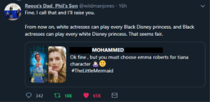 Checkmate by Ishaan863 MORE MEMES: Reece's Dad, Phil's Son @wildmanjones 16h  Fine. I call that and I'Ill raise you.  From now on, white actresses can play every Black Disney princess, and Black  actresses can play every white Disney princess. That seems fair.  МОНАММED  Ok fine, but you must choose emma roberts for tiana  character  PRISS  FROG  #TheLittleMermaid  ti18K  342  65K Checkmate by Ishaan863 MORE MEMES