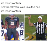 LMAO: ref: heads or tails  shawn oakman: we'll take the ball  ref: heads or tails  by AT&T  DAYLOR  CALHI  OND LMAO