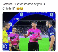 """Confused, Memes, and 🤖: Referee: """"So which one of vou is  Chiellini?',  TIN  tin  NO  0 Confused 😂"""