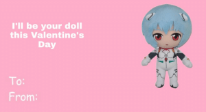 Rei Plushie Valentine's Day card I made that you're free to use: Rei Plushie Valentine's Day card I made that you're free to use