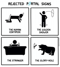 REJECTED PORTAL SIGNS  THE HUMAN  THE GOLDEN  CENTIPEDE  SHOWER  THE STRANGER  THE GLORY HOLE Cake or death