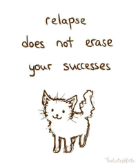 Relapse, Ote, and Not: relapse  does not  2sase  your successes  TheLatest ote