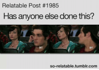 Relatable: Relatable Post #1985  Has anyone else done this?  3  so-relatable.tumblr.comm