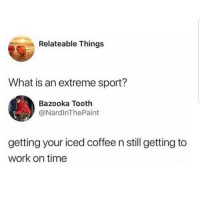 Its hard 😅😂😂 🔥 Follow Us 👉 @latinoswithattitude 🔥 latinosbelike latinasbelike latinoproblems mexicansbelike mexican mexicanproblems hispanicsbelike hispanic hispanicproblems latina latinas latino latinos hispanicsbelike: Relateable Things  What is an extreme sport?  Bazooka Tooth  @NardlnThePaint  getting your iced coffee n still getting to  work on time Its hard 😅😂😂 🔥 Follow Us 👉 @latinoswithattitude 🔥 latinosbelike latinasbelike latinoproblems mexicansbelike mexican mexicanproblems hispanicsbelike hispanic hispanicproblems latina latinas latino latinos hispanicsbelike