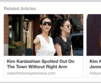 Kardashians, Kim Kardashian, and Kardashian: Related Articles  Kim Kardashian Spotted Out On  The Town Without Right Arm  waterford whispersnews.com  Kim K  Jenne  hollywo These tabloids are getting out of hand