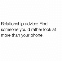 Solid advice. 😂 . @DOYOUEVEN 👈🏼 10% OFF STOREWIDE (use code DYE10 ✔️ tap the link in our BIO 🎉: Relationship advice: Find  someone you'd rather look at  more than your phone. Solid advice. 😂 . @DOYOUEVEN 👈🏼 10% OFF STOREWIDE (use code DYE10 ✔️ tap the link in our BIO 🎉