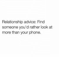 Advice, Gym, and Phone: Relationship advice: Find  someone you'd rather look at  more than your phone. Where art thou swolemate?