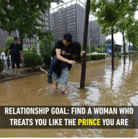 Yes, I do.  https://9gag.com/gag/aQezNYK/sc/funny?ref=fbsc: RELATIONSHIP GOAL: FIND A WOMAN WHO  TREATS YOU LIKE THE PRINCE YOU ARE Yes, I do.  https://9gag.com/gag/aQezNYK/sc/funny?ref=fbsc