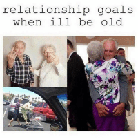 Goals, Gym, and Relationship Goals: relationship goals  when ill be old Swolemate, where art thou?