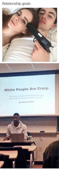https://t.co/k2XPX98IAn: Relationship goals   White People Are Crazy.  A Theoretical Anatnis of ntacines atine  ta  Rela Masculinity as owurved through Dutchman  By: Michael Tuomas https://t.co/k2XPX98IAn