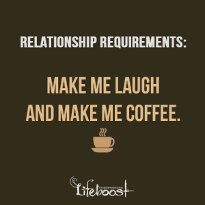Memes, Coffee, and Wednesday: RELATIONSHIP REQUIREMENTS:  MAKE ME LAUGH  AND MAKE ME COFFEE  Elevate. Energize·Excel,  eboosS Wednesday Coffee Memes - #GolfClub