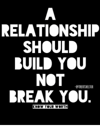 Know Your: RELATIONSHIP  SHOUL  BUILD YOU  ATRENTSHELTON  REAK YOU  KNOW YOUR WORTH