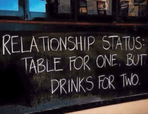 Relationship Status, MeIRL, and One: RELATIONSHIP STATUS  ABLE FOR ONE, BUT  DRINKS FOR hO Meirl