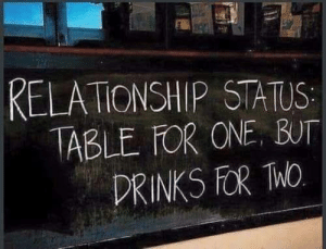 Relationship Status, One, and For: RELATIONSHIP STATUS  ABLE FOR ONE, BUT  DRINKS FOR Mo 1 for 2 but for 1