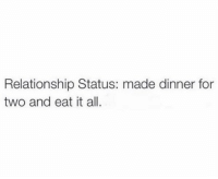 Single life 😂 . @DOYOUEVEN 👈🏼 TWO WORDS = FREE SHIPPING! 📦 48 hours only (store link in BIO ✔️): Relationship Status: made dinner for  two and eat it all. Single life 😂 . @DOYOUEVEN 👈🏼 TWO WORDS = FREE SHIPPING! 📦 48 hours only (store link in BIO ✔️)