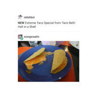 hiding in the break room at work: relishboi  NEW Extreme Taco Special from Taco Bell!  Hell in a Shell  wongsrealm hiding in the break room at work