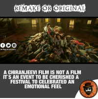 Memes, Festival, and 🤖: REMAKE OR ORIGINAL  Dis Page vil entertain u  A CHIRANJEEVI FILM IS NOT A FILM  ITS AN EVENT TO BE CHERISHED A  FESTIVAL TO CELEBRATED AN  PAGE  EMOTIONAL FEEL  ERT AV Boss Vunnada ledaaa idey Matter 😍😍