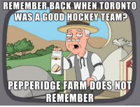Hockey, Good, and Toronto: REMEMBER BACK WHEN TORONTO  WAS A GOOD HOCKEY TEAM?  PEPPERIDGE FARM DOES NOT  REMEMBER fixed it