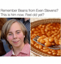 Memes, 🤖, and Even Stevens: Remember Beans from Even Stevens?  This is him now. Feel old yet?  OhillBlinton Feel old yet? (@chillblinton)