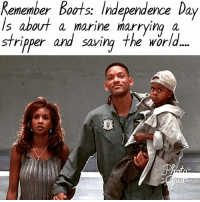 Just in case you didn't understand what trueheroes are. @Regrann from @things_that_go_bang - Independence Day, giving military privates across the world validation for their poor choices independenceday july4th july4th1996 willsmithsavestheworldagain militaryhumor camppendletonspecial army navy marines youtoocansavetheworld isupportsinglemoms Merica america freedom - regrann: Remember Boots: Independence Day  emember boos Independence Day  stripper and saving the world.  Is about a marine marrying a  5 about a marine marying a  STripper and savin Just in case you didn't understand what trueheroes are. @Regrann from @things_that_go_bang - Independence Day, giving military privates across the world validation for their poor choices independenceday july4th july4th1996 willsmithsavestheworldagain militaryhumor camppendletonspecial army navy marines youtoocansavetheworld isupportsinglemoms Merica america freedom - regrann