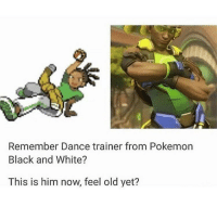 OVERWATCH IS SO FUN I LOVE IT WHO DO U MAIN IF U PLAY IT COMMENT: Remember Dance trainer from Pokemon  Black and White?  This is him now, feel old yet? OVERWATCH IS SO FUN I LOVE IT WHO DO U MAIN IF U PLAY IT COMMENT