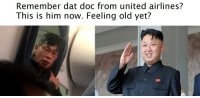 United: Remember dat doc from united airlines?  This is him now. Feeling old yet?