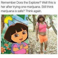 👌🏼: Remember Dora the Explorer? Well this is  her after trying one marijuana. Still think  marijuana is safe? Think again.  apooy 👌🏼