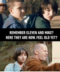 9gag, Dank, and Old: REMEMBER ELEVEN AND MIKE?  HERE THEY ARE NOW. FEEL OLD YET? Eggos are vital to maintaining a youthful appearance. 9gag.com/tag/stranger-things?ref=fbpic