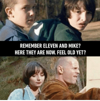 9gag, Memes, and Old: REMEMBER ELEVEN AND MIKE?  HERE THEY ARE NOW. FEEL OLD YET? Eggos are vital to maintaining a youthful appearance 🥞 Follow @9gag - strangerthings 9gag pulpfiction