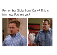 DELETE IT: Remember Gibby from iCarly? This is  him now. Feel old yet? DELETE IT