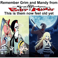Buenos Dias Mandy: Remember Grim and Mandy from  This is them now feel old yet