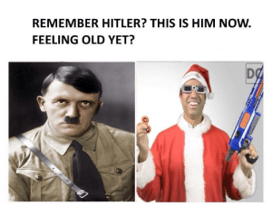 No treats for Ajit. by RainCoatHero FOLLOW 4 MORE MEMES.: REMEMBER HITLER? THIS IS HIM NOW.  FEELING OLD YET?  DO No treats for Ajit. by RainCoatHero FOLLOW 4 MORE MEMES.