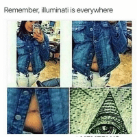 Remember, illuminati is everywhere