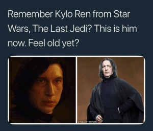 Feel old yet? by BathalangEmre FOLLOW 4 MORE MEMES.: Remember Kylo Ren from Star  Wars, The Last Jedi? This is him  now. Feel old yet?  O PUBLICITY PICTURE Feel old yet? by BathalangEmre FOLLOW 4 MORE MEMES.