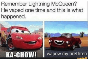 awesomesthesia:  My uncles birthday is today and I need a good happy birthday meme a quality meme please: Remember Lightning McQueen?  He vaped one time and this is what  happened.  wapow my brethrern  ifunny.ce awesomesthesia:  My uncles birthday is today and I need a good happy birthday meme a quality meme please